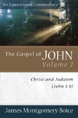 Boice Expositional Commentary Series: The Gospel of John Volume 2