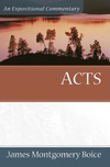 Boice Expositional Commentary Series: Acts