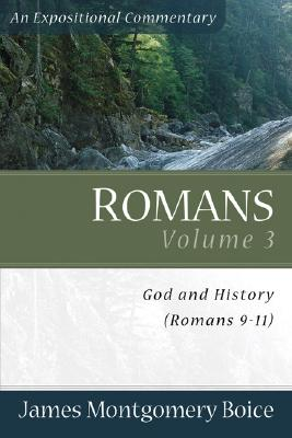 Boice Expositional Commentary Series: Romans Volume 3