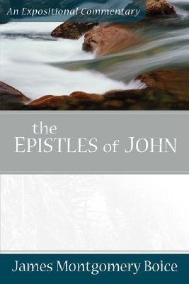 Boice Expositional Commentary Series: The Epistles of John