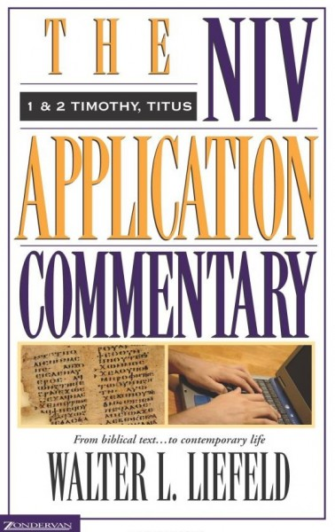 1&2 Timothy, Titus: NIV Application Commentary (NIVAC)