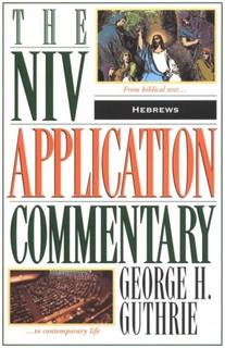 Hebrews: NIV Application Commentary (NIVAC)