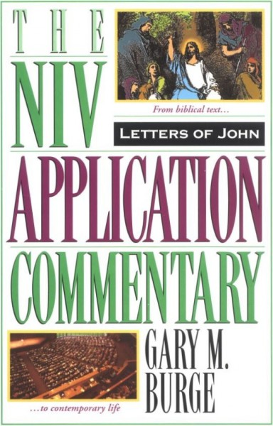 NIV Application Commentary Letters of John