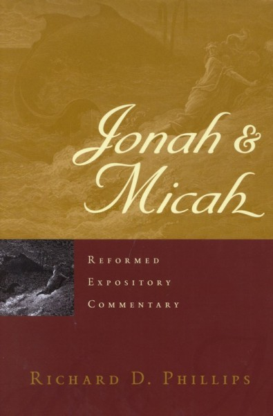 Jonah and Micah - Reformed Expository Commentary