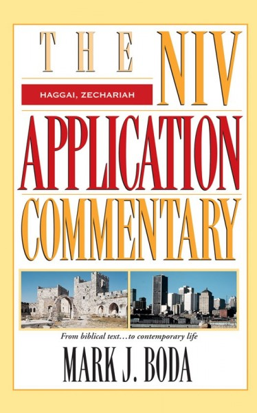 Haggai, Zechariah: NIV Application Commentary (NIVAC)