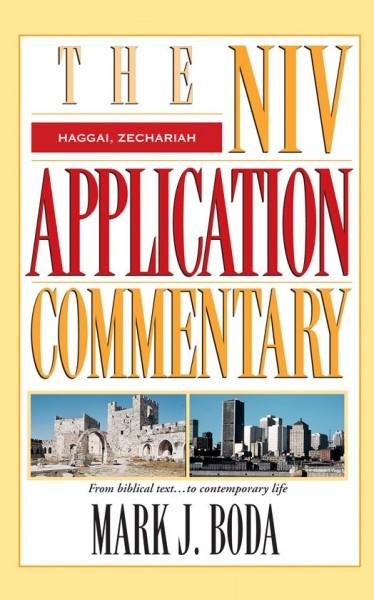 Haggai, Zechariah: NIV Application Commentary (NIVAC)
