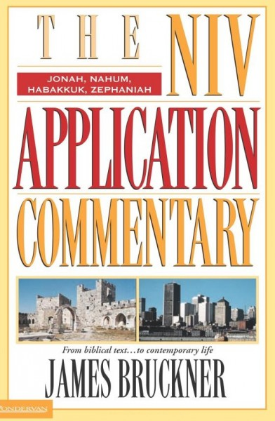 Jonah, Nahum, Habakkuk, Zephaniah: NIV Application Commentary (NIVAC)