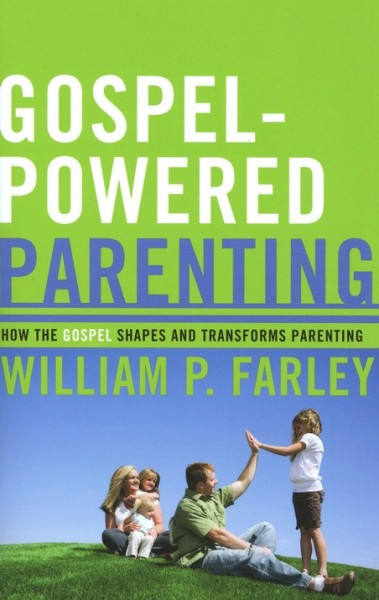Gospel-Powered Parenting