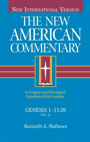 New American Commentary (NAC) Volume 1A: Genesis 1:1-11:26