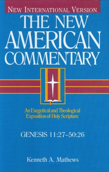 New American Commentary (NAC) Volume 1B: Genesis 11:27-50