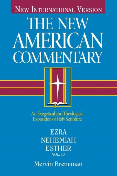 New American Commentary (NAC) Volume 10: Ezra, Nehemiah, Esther