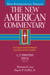 New American Commentary — 1 & 2 Timothy and Titus (NAC)