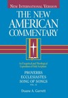 Proverbs, Ecclesiastes, Song of Songs,: New American Commentary (NAC)