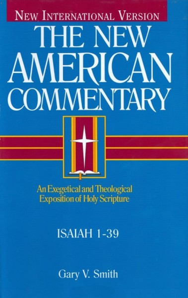 Isaiah 1-39: New American Commentary (NAC)