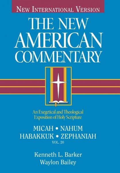 Micah, Nahum, Habakkuk, Zephaniah: New American Commentary (NAC)