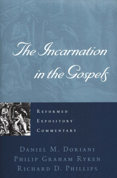 Reformed Expository Commentary: Incarnation in the Gospels