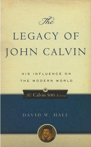 Legacy of John Calvin