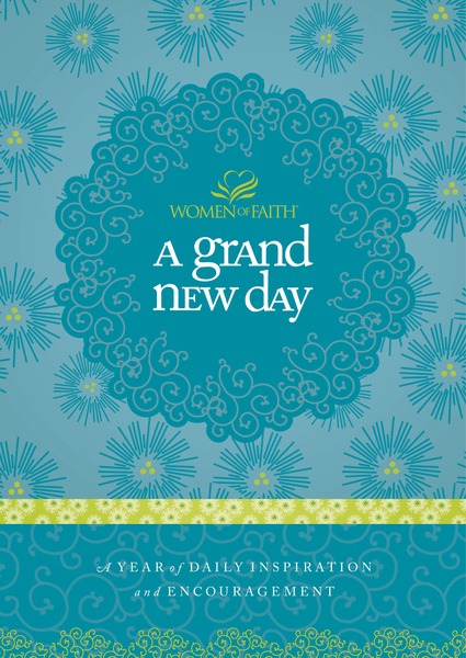 A Grand New Day: A Full Year of Daily Inspiration and Encouragement