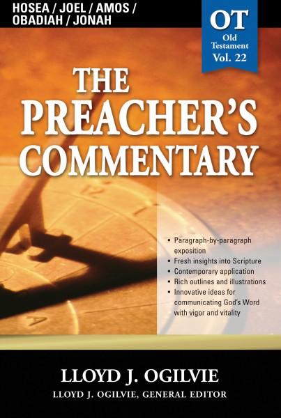 The Preacher's Commentary - Volume 22: Hosea / Joel / Amos / Obadiah / Jonah