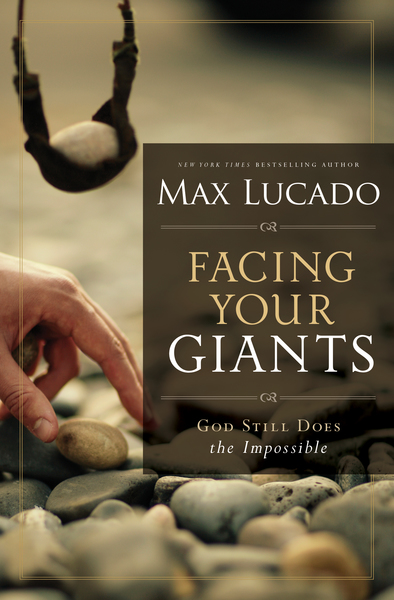 Facing Your Giants: The God Who Made a Miracle Out of David Stands Ready to Make One Out of You