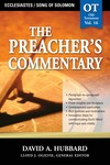 The Preacher's Commentary - Volume 16: Ecclesiastes / Song of Solomon
