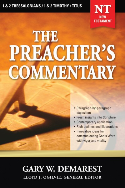 The Preacher's Commentary - Volume 32: 1, 2 Thessalonians / 1, 2 Timothy / Titus