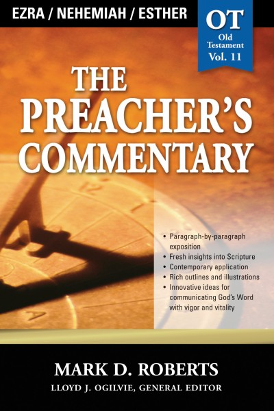 The Preacher's Commentary - Volume 11: Ezra / Nehemiah