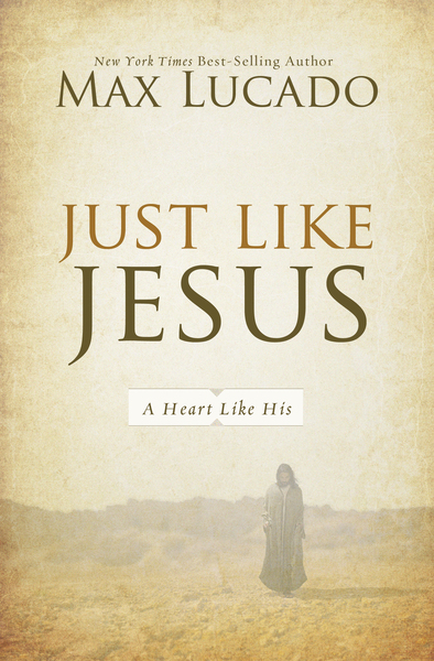 Just Like Jesus: Learning to Have a Heart Like His