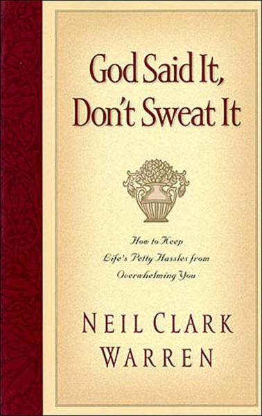 God Said It, Don't Sweat It: Sound Encouragement to Keep the Little Things from Overwhelming You