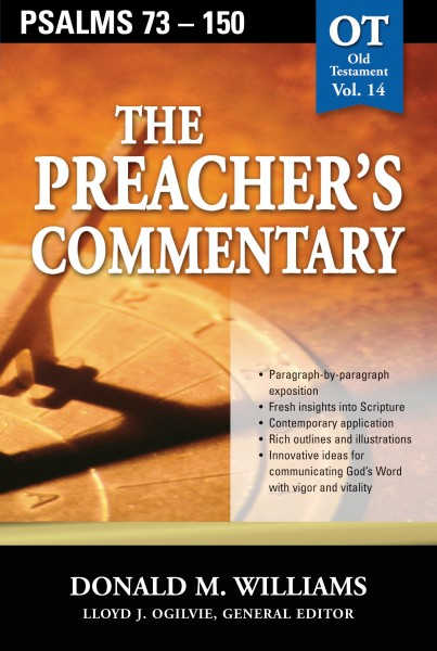 The Preacher's Commentary - Volume 14: Psalms 73-150