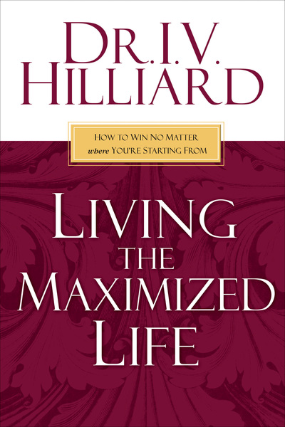 Living the Maximized Life: How to Win No Matter Where You