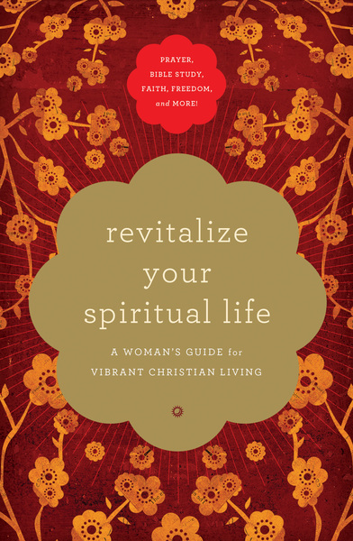 Revitalize Your Spiritual Life: A Woman