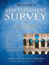 Nelson's New Testament Survey: Discovering the Essence, Background & Meaning About Every New Testament Book
