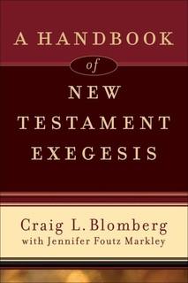 Handbook of New Testament Exegesis, A