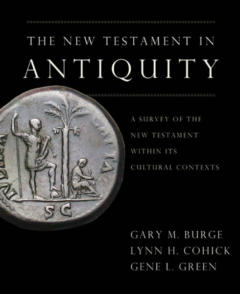 New Testament in Antiquity, The: A Survey of the New Testament within its Cultural Context