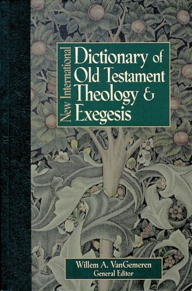 New International Dictionary of Old Testament Theology and…