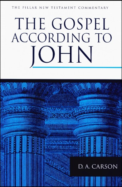 Pillar New Testament Commentary (PNTC): The Gospel According to John
