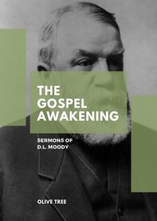 The Gospel Awakening: Sermons of D. L. Moody