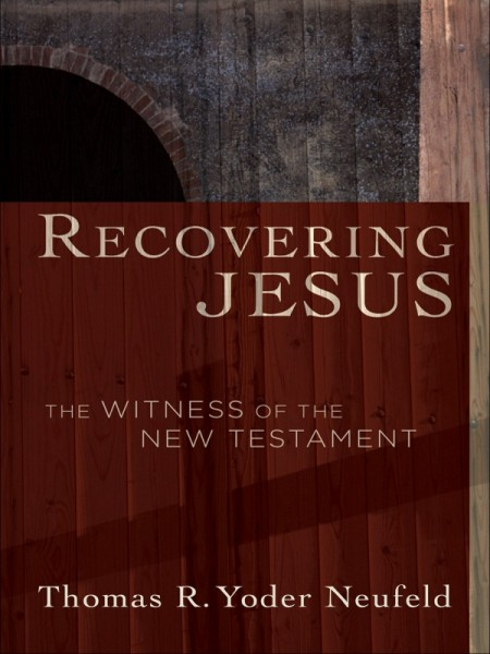Recovering Jesus - The Witness of the New Testament