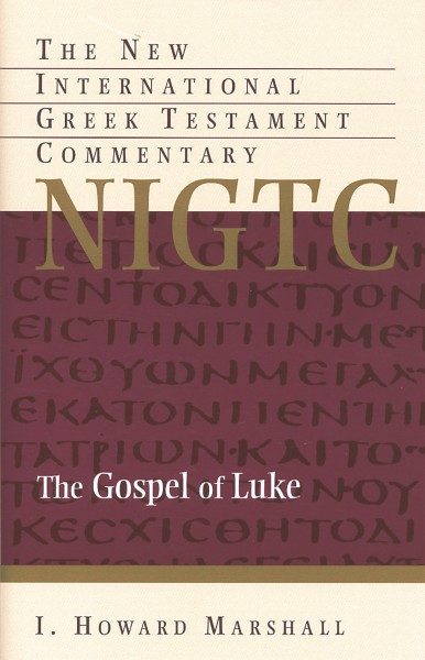 Luke: New International Greek Testament Commentary Series (NIGTC)