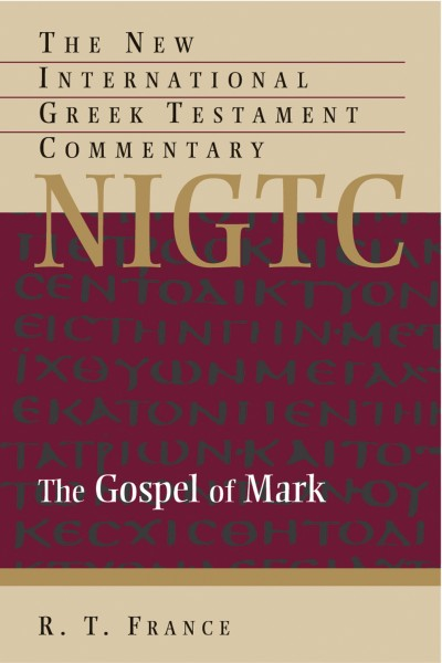 Mark: New International Greek Testament Commentary Series (NIGTC)