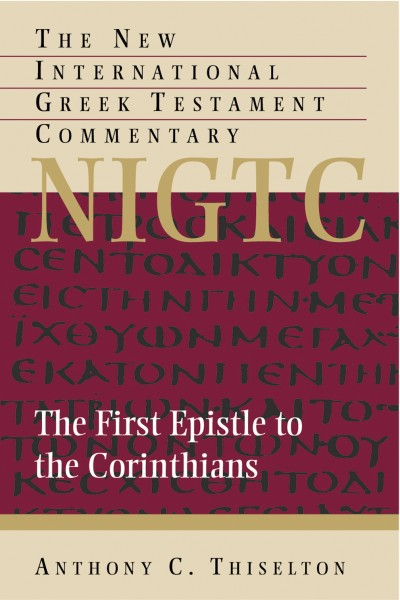 1 Corinthians: New International Greek Testament Commentary Series (NIGTC)