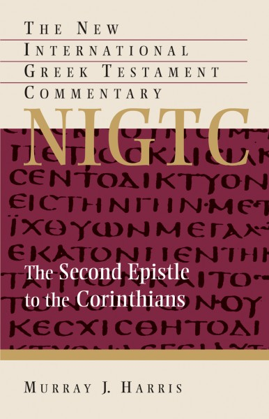 2 Corinthians: New International Greek Testament Commentary Series (NIGTC)