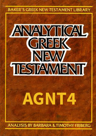 Analytical Greek New Testament (AGNT - Friberg) with Morphology, Lexicon, and UBS4 Critical Apparatus