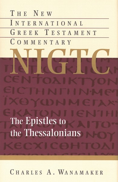 Thessalonians: New International Greek Testament Commentary Series (NIGTC)