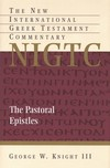 Pastoral Epistles: New International Greek Testament Commentary Series (NIGTC)