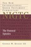 Pastoral Epistles: New International Greek Testament Commentary Series (NIGTC)