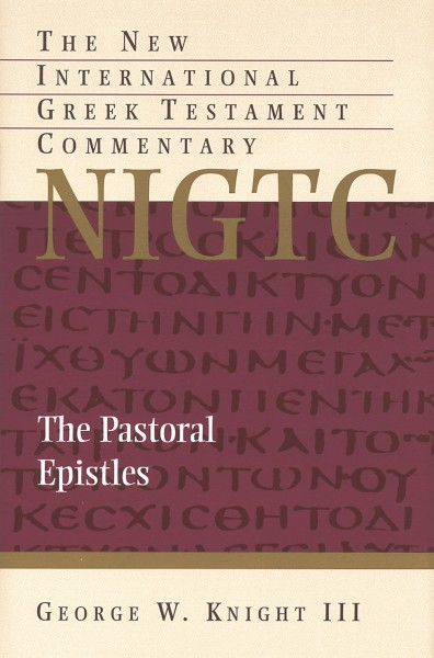 New International Greek Testament Commentary Series: The Pastoral Epistles