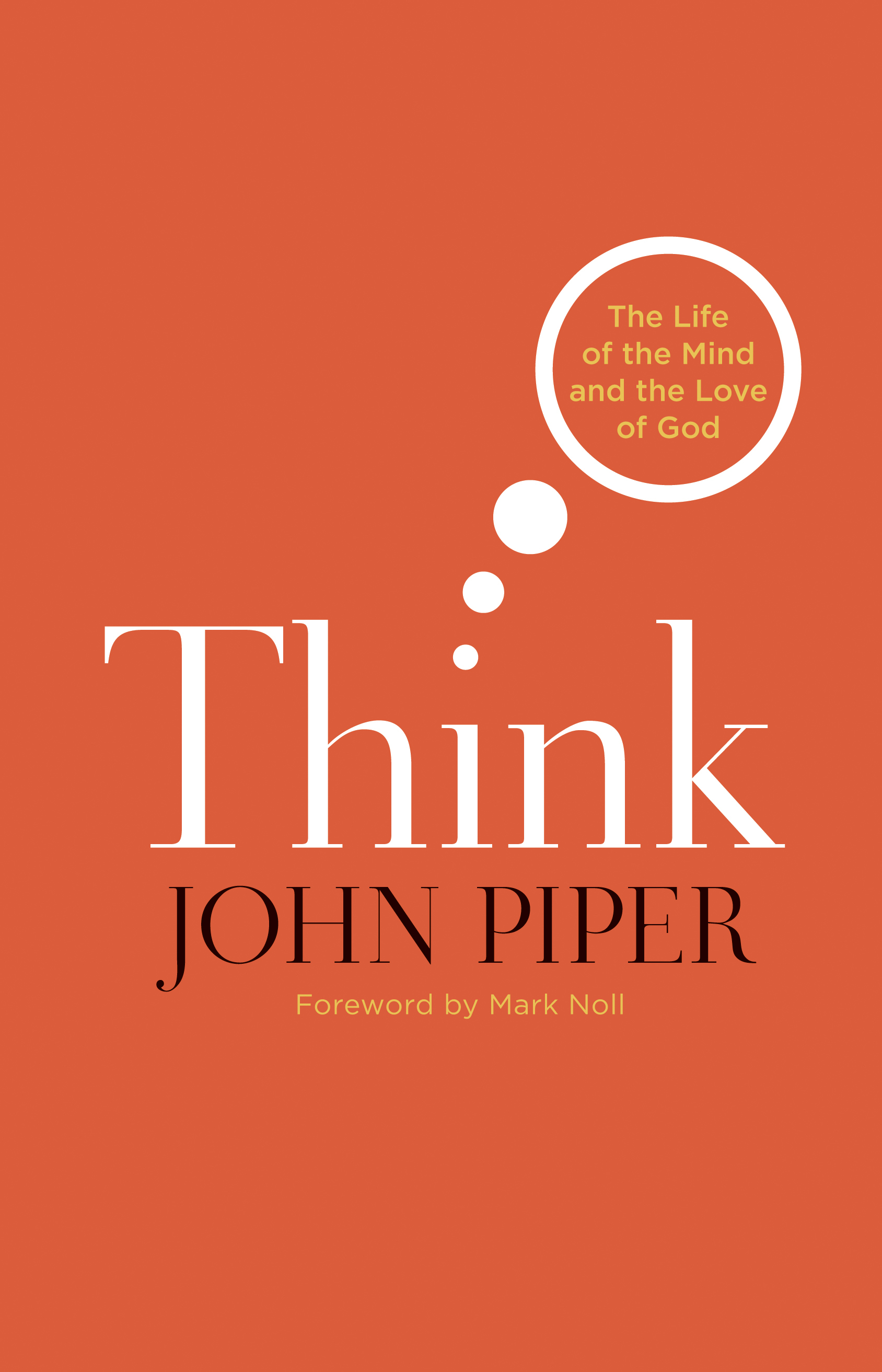 Think (Foreword by Mark Noll)