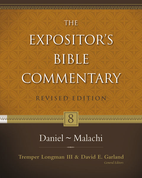 Expositor's Bible Commentary - Revised (Vol. 8: Daniel-Malachi)